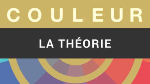 COULEUR – La Théorie